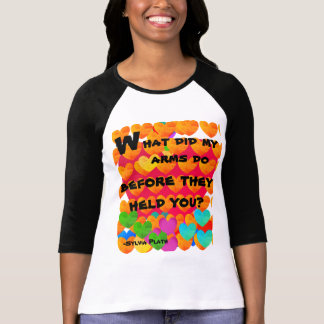 What did my arms do? T-Shirt