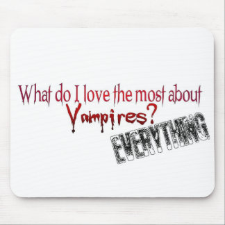 What do I like the most about Vampires? Mouse Pad
