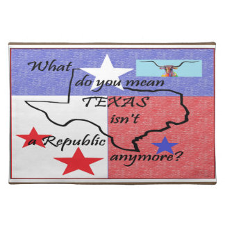 What do You Mean Texas Isn't a Republic Placemat
