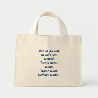 What do you mean we don't have seasons? mini tote bag