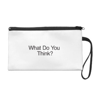 What Do You Think? Wristlets