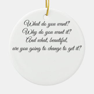 What do you Want? Ceramic Ornament