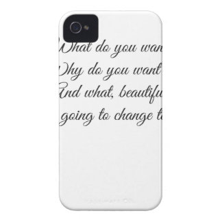 What do you Want? iPhone 4 Case