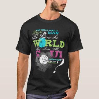 What Does it Profit a Man? Matthew 16:24 T-shirt
