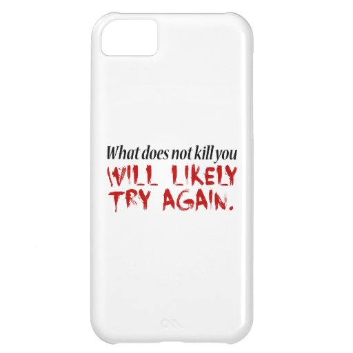 What does not kill you... cover for iPhone 5C