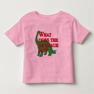 What Does the Dinosaur Say? Toddler T-Shirt