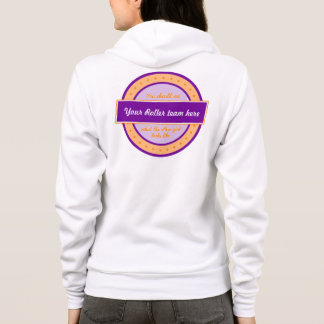 """""""What does the other girl look like"""" Roller Derby Hoodie"""