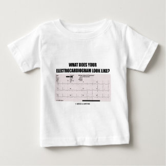 What Does Your Electrocardiogram Look Like? Baby T-Shirt
