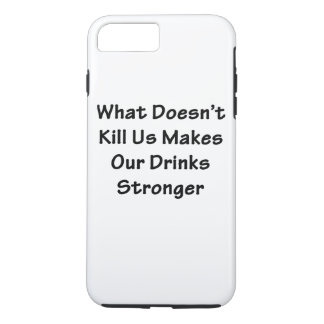 What Doesn't Kill Us iPhone 7 Plus Case