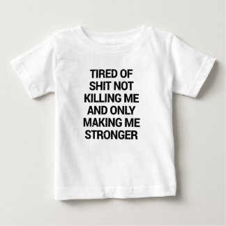 what doesnt kill you makes you stronger baby T-Shirt