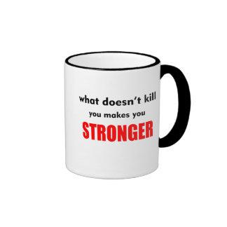 What doesn't kill you makes you stronger CoffeeMug Ringer Mug