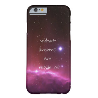 'What dreams are made of' night sky Barely There iPhone 6 Case