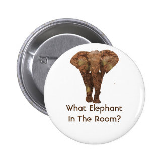 What Elephant In The Room 6 Cm Round Badge