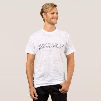 What Else Is Possible Mens Burnout Tshirt