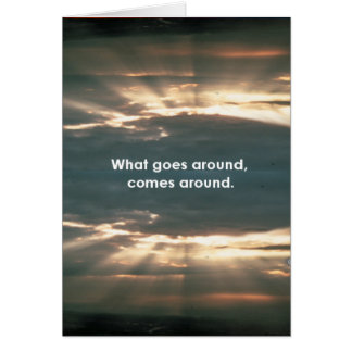 """""""What Goes Around Comes Around"""" Card"""