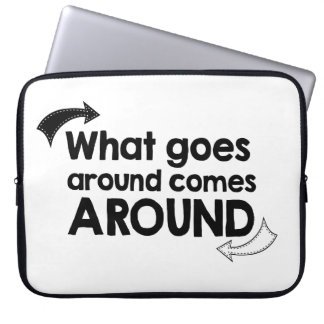 What goes around comes around laptop sleeve