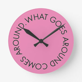 What Goes around Comes Around Pink Clock