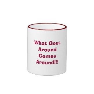 What Goes Around Comes Around!!! Ringer Mug