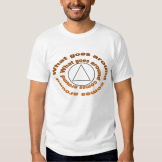 What goes around comes around t shirts