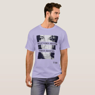 WHAT GOES AROUND COMES AROUND TSHIRT BY LUCKY KARM