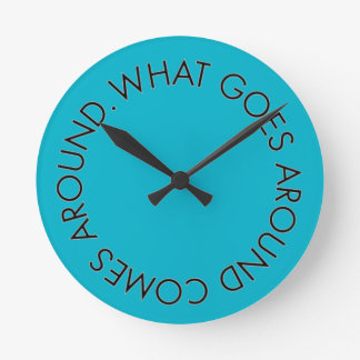 What Goes around Comes Around Wallclocks