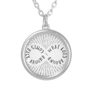 What goes around ... comes back around silver plated necklace