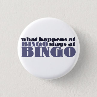 What happens at bingo stays at bingo 3 cm round badge