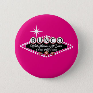 What Happens At Bunco Stays At Bunco Fun 6 Cm Round Badge