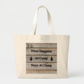 What happens at camp stays at camp large tote bag