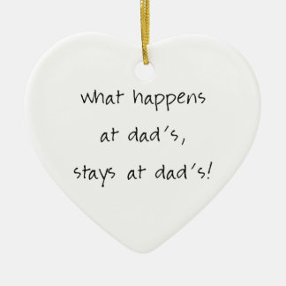 What Happens At Dads Ceramic Heart Decoration