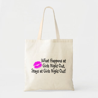 What Happens At Girls Night Out Stays At Girls Nig Tote Bag