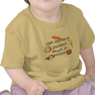 What Happens at Grandma s STAYS at Grandma s T-shirts