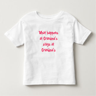 What happens at Grandma's stays at Grandma's Toddler T-Shirt