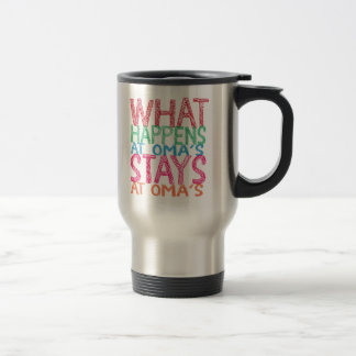 What happens at Oma's stays at Oma's Travel Mug
