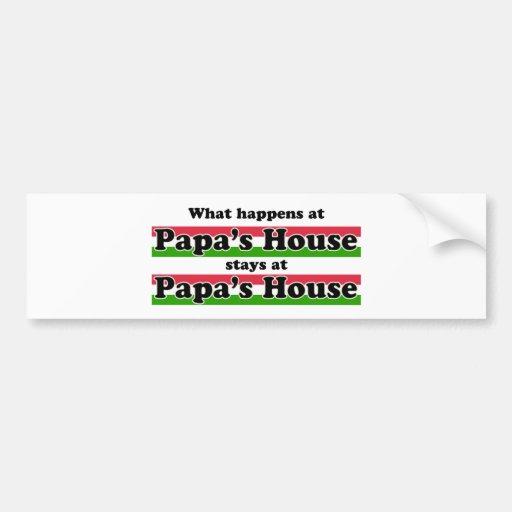 What Happens At Papas House Bumper Sticker