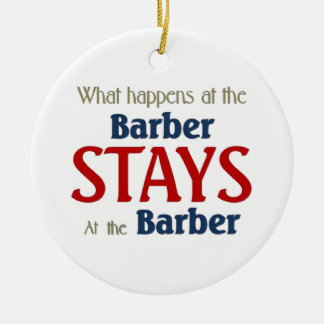 What happens at the barber stays at the barber round ceramic decoration