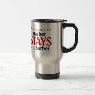 What happens at the barber stays at the barber stainless steel travel mug