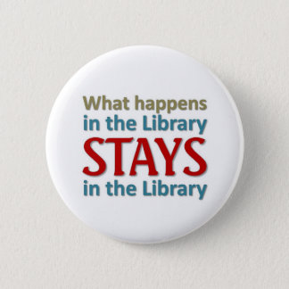 What happens at the library 6 cm round badge