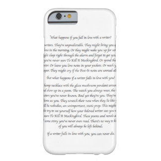 What Happens If You Fall in Love With a Writer? Barely There iPhone 6 Case