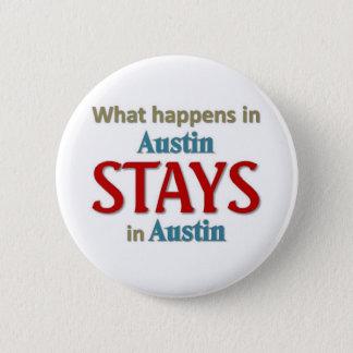 What happens in Austin 6 Cm Round Badge