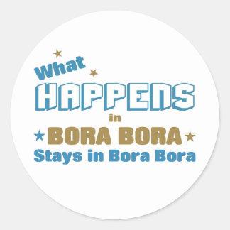 What happens in Bora Bora Classic Round Sticker