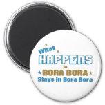 What happens in Bora Bora Magnets