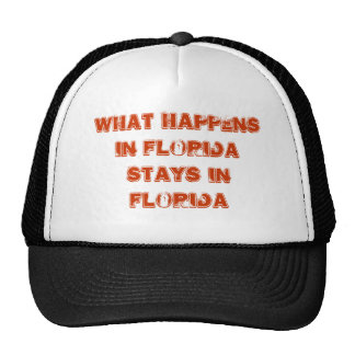 What happens in Florida stays in Florida Hats