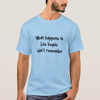 What happens in Las Vegas T-Shirt
