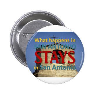 What happens in San Antonio 6 Cm Round Badge