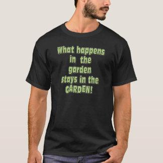What Happens in the Garden T-Shirt