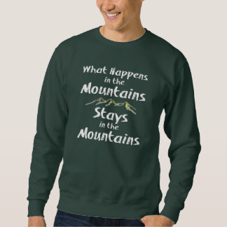 What Happens in the Mountains Stays in the Mtns Sweatshirt