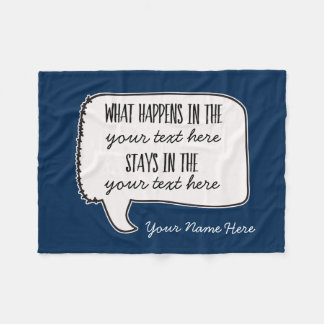 What Happens in the Stays in the funny quote Fleece Blanket