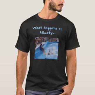 What happens on Liberty...(dark version) T-Shirt