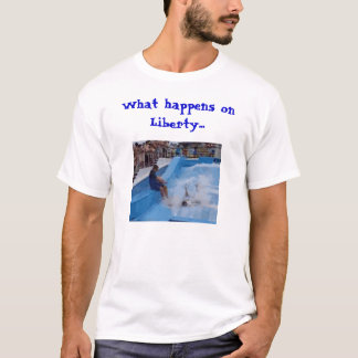 What happens on Liberty... (light version) T-Shirt